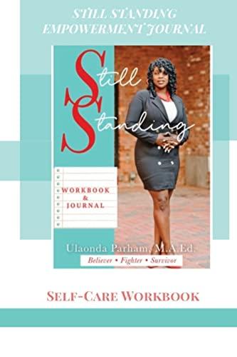 Still Standing Empowerment Journal By Ulaonda Parham