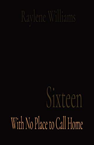 Sixteen By Raylene Williams