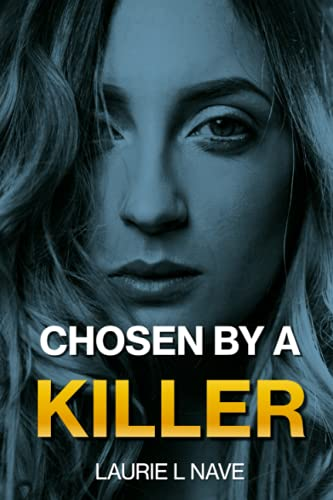 Chosen By a Killer By Laurie LL Nave