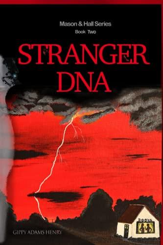 Stranger DNA By Gippy Adams Henry