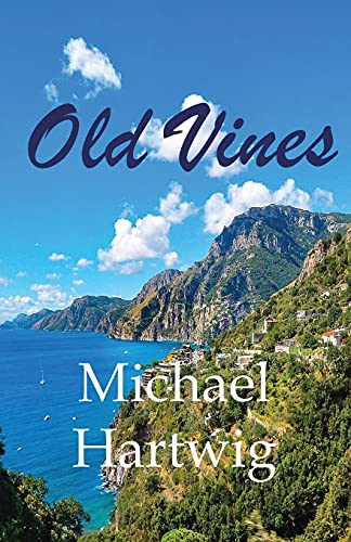 Old Vines By Michael Hartwig