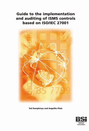 Guide to the implementation and auditing of ISMS controls based on ISO/IEC 27001