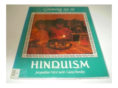Growing Up in Hinduism By Jacqueline Suthren Hirst
