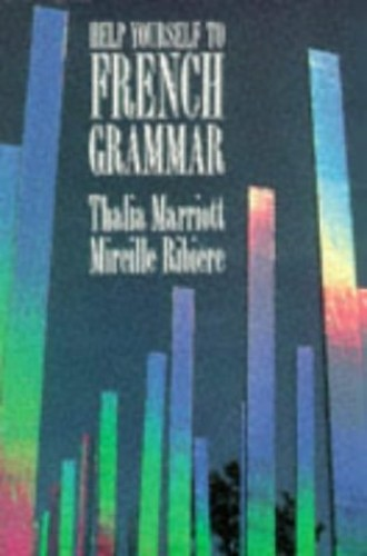 Help Yourself to French Grammar By Thalia Marriott