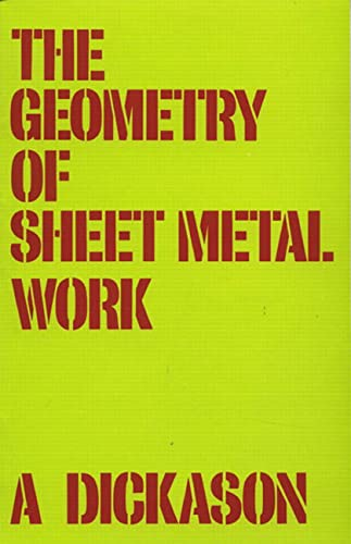 The Geometry of Sheet Metal Work By A. Dickason