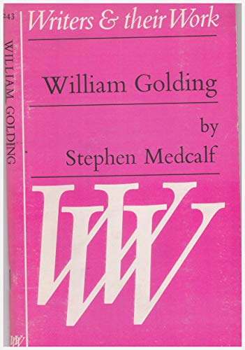 William Golding (Writers & Their Work S.) By Stephen Medcalf