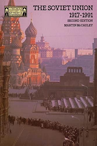 The Soviet Union 1917-1991 By Martin McCauley
