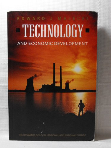 Technology and Economic Development: The Dynamics of Local, Regional and National Competitiveness by Edward J. Malecki
