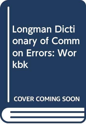 Longman Dictionary of Common Errors By Edited by J.B. Heaton