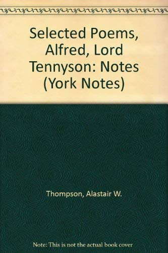 Selected Poems, Alfred, Lord Tennyson By Alastair W. Thompson