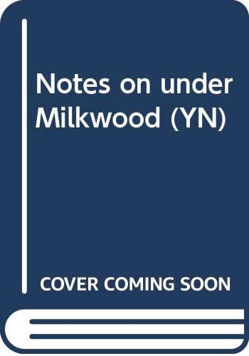 Notes on under Milkwood By D. Thomas