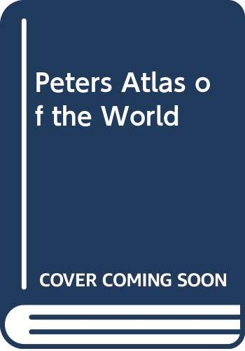 Peters Atlas of the World By Arno Peters