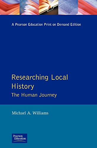 Researching Local History By M. Williams (PhD, Department of Psychological Sciences, Purdue University)