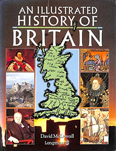 An Illustrated History of Britain By David McDowall