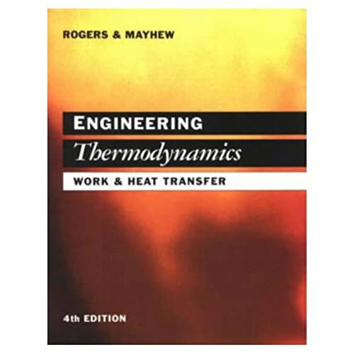 Engineering Thermodynamics: Work and Heat Transfer By Yon Mayhew