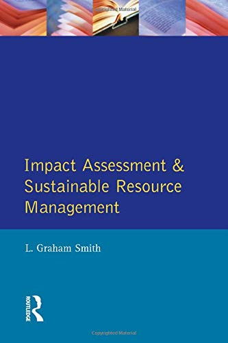 Impact Assessment and Sustainable Resource Management By L.G. Smith