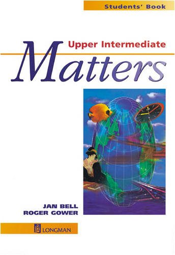 Upper Intermediate Matters Students' Book By Roger Gower