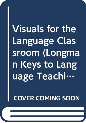 Visuals for the Language Classroom By Andrew Wright