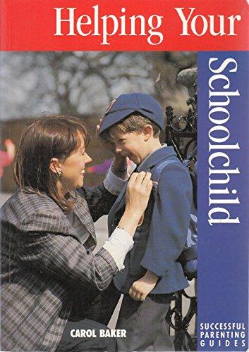 Helping Your Schoolchild By Carol Baker
