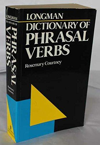 Longman Dictionary of Phrasal Verbs By Richard Courtney