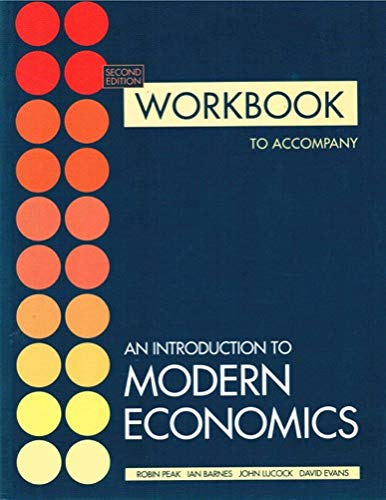 Introduction to Modern Economics: Workbk By Robin Peak
