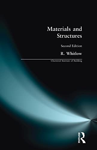 Materials and Structures (Chartered Institute of Building) By R. Whitlow