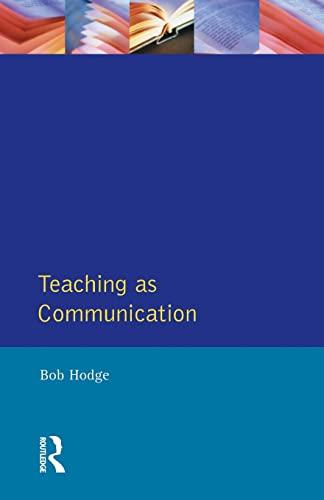 Teaching as Communication By Bob Hodge