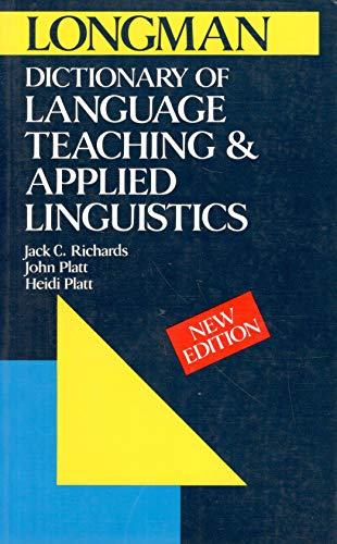 Longman Dictionary of Language Teaching and Applied Linguistics By Jack C. Richards