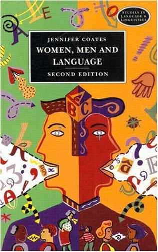 Women Men and Language: A Sociolinguistic Account of Gender Differences in Language (Studies in Language and Linguistics) By Jennifer Coates
