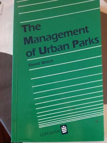 The Management of Urban Parks By David Welch