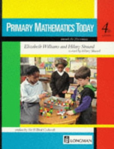 Primary Maths Today - Towards the Twenty First Century 4th Edition By E.M. Williams