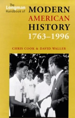 The Longman Handbook of Modern American History 1763-1996 By Chris Cook