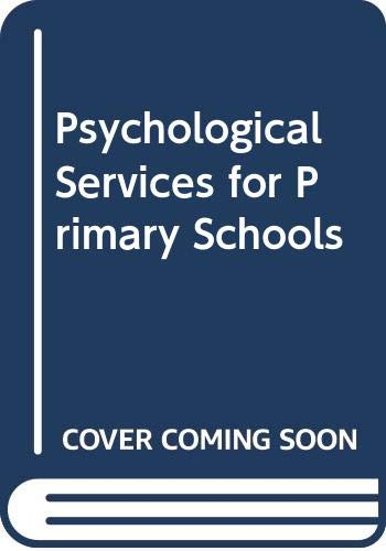 Psychological Services for Primary Schools By Edited by Geoff Lindsay