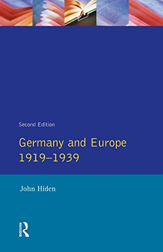 Germany and Europe 1919-1939 By John Hiden
