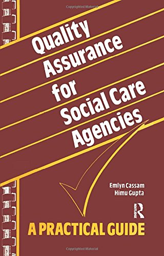 Quality Assurance for Social Care Agencies By Emlyn Cassam
