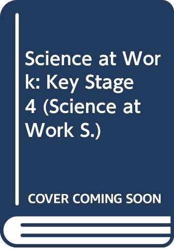 Science at Work By Edited by George Snape