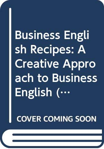 Business English Recipes: A Creative Approach to Business English by Judy Irgoin