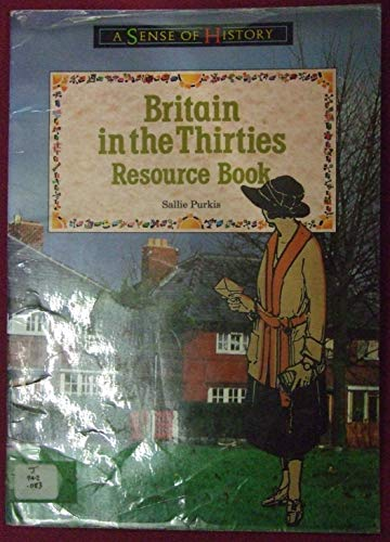 Britain in the Thirties Resource Book By Sallie Purkis