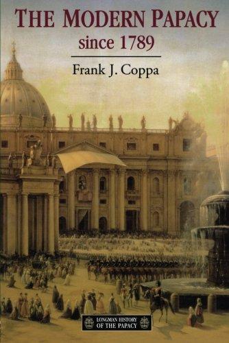 The Modern Papacy, 1798-1995 By Frank J. Coppa