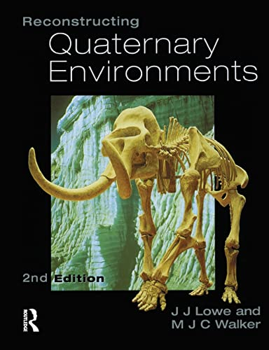 Reconstructing Quaternary Environments By J. J. Lowe