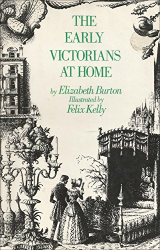 Early Victorians at Home By Elizabeth Burton