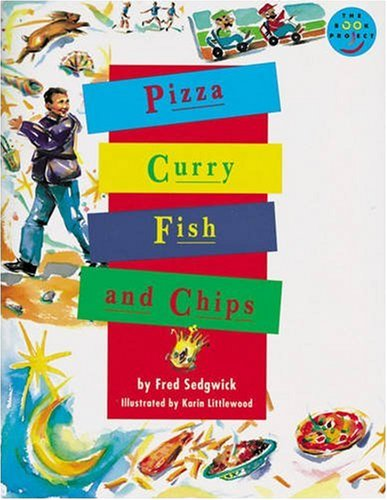 Pizza, Curry, Fish and Chips Independent Readers Fiction 3 By Fred Sedgwick