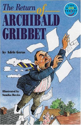 Return of Archibald Gribbet Independent Readers Fiction 3 By Adele Geras