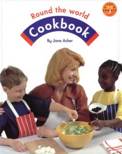 Round the World Cookbook Non Fiction 1 By Jane Asher