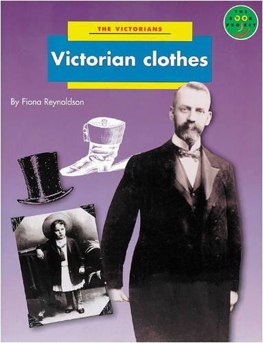 Victorian Clothes Non Fiction 2 - The Victorians By Fiona Reynoldson