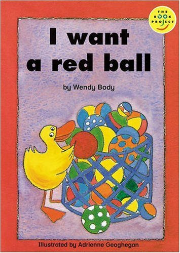 I Want A Red Ball Read-On Beginner By Wendy Body