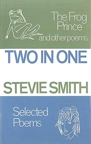 Two in One:Selected Poems AND Frog Prince and Other Poems By Stevie Smith
