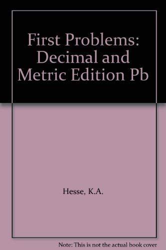 First Problems: Decimal and Metric Edition Pupils Book By K.A. Hesse