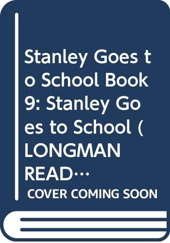 Stanley Goes to School Book 9: Stanley Goes to School By Pat Edwards