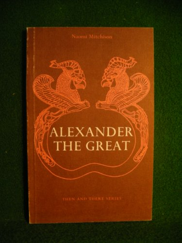 Alexander the Great By Naomi Mitchison